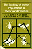 The Ecology of Insect Populations in Theory and Practice, L. R. Clark and P. W. Geier, 0470158972