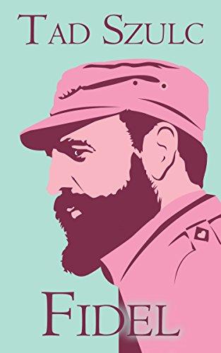Fidel: A Critical Portrait (English Edition)