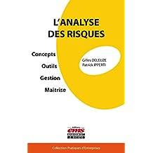 L'analyse des risques: Concepts, outils, gestion, maîtrise (Pratiques d'entreprises) (French Edition)