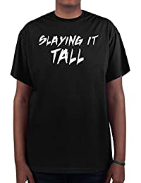Men's T Shirt with Slaying It Tall Graphic