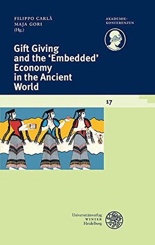 Gift Giving and the 'Embedded' Economy in the Ancient World (Akademiekonferenzen)