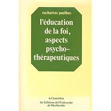 L'éducation de la foi, aspects psycho-thérapeutiques