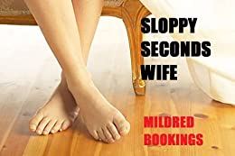 Sloppy Seconds Wife by [Mildred Bookings]