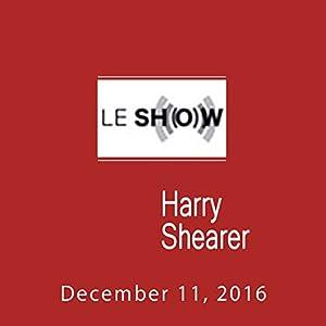 Le Show, December 11, 2016 Radio/TV Program