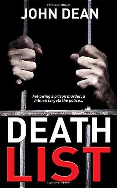 Death List Following A Prison Murder A Hitman Targets The Police 9781793984449 Dean John Books Amazon Com
