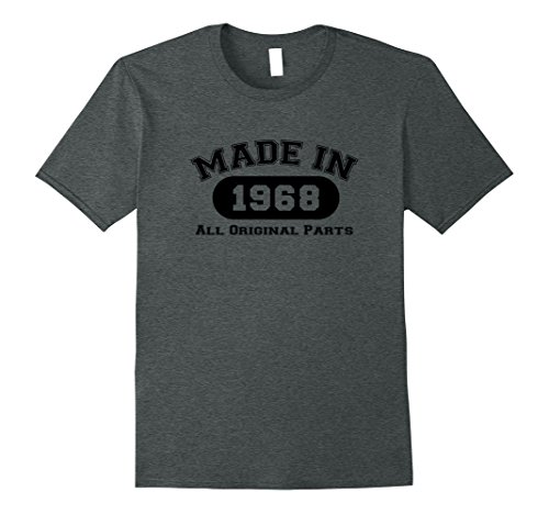 Mens Made In 1968 All Original Parts 50th BDay Men Women T Shirt Large Dark Heather