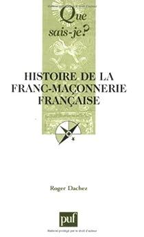 Histoire de la franc-maçonnerie française par Dachez