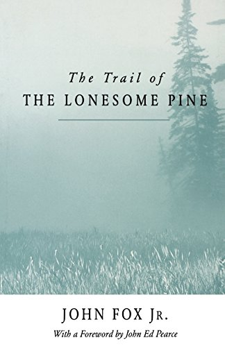 The Trail of the Lonesome Pine by John Fox, Jr.