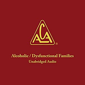 Adult Children of Alcoholics/Dysfunctional Families Audiobook