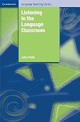 Listening in the Language Classroom (Cambridge Language Teaching Library)