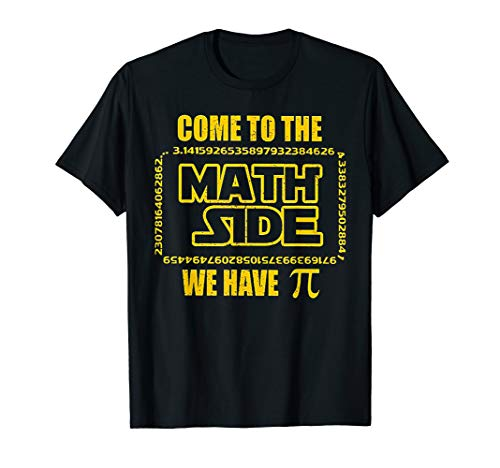 Come To The Math Side We Have Pi Tshirt - Funny Math Lover