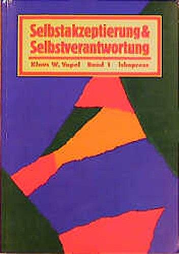 Selbstakzeptierung und Selbstverantwortung, 3 Bde., Bd.1 (Lebendiges Lernen und Lehren)