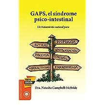 GAPS, el síndrome psico-intestinal: Un tratamiento natural para el autismo, la dispraxia, el trastorno por déficit de atención con o sin hiperactividad, ... y la esquizofrenia (Salud y Plantas)