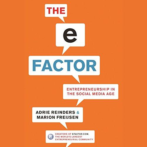The E-Factor: Entrepreneurship in the Social Media Age by Audible Studios