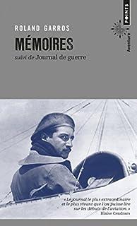 Mémoires ; Suivi de Journal de guerre, Garros, Roland