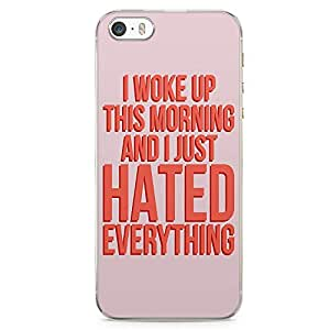 iPhone 5S Transparent Edge Phone case Hated Everything Phone Case Typography Phone Case Funny iPhone 5 Case with Transparent Frame