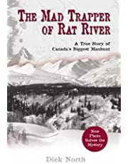 Mad Trapper of Rat River: A True Story Of Canada's Biggest Manhunt