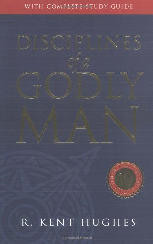 Disciplines of a Godly Man (Revised Edition with Complete Study Guide)