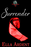 Surrender: An Erotic Romance in Nine Installments (The Plume Book 2)