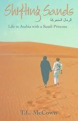 Shifting Sands: Life in Arabia with a Saudi Princess (True Stories of Life with a Saudi Arabian Princess Book 1)