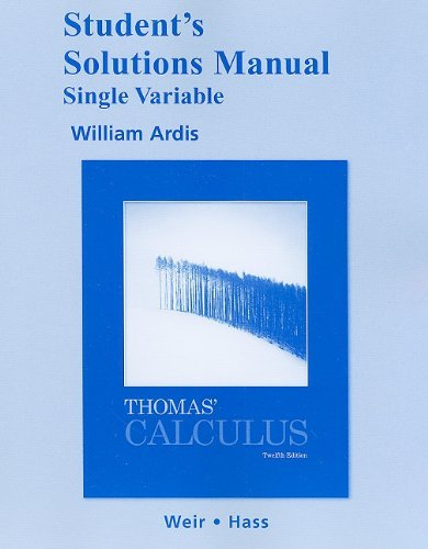 Download By George B. Thomas - Student's Solutions Manual, Single Variable for Thomas' Calculus: 12th (twelve) Edition pdf