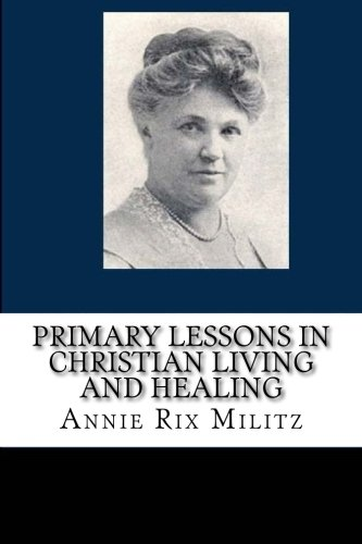 Primary Lessons in Christian Living and Healing ()