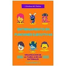 Entrenamiento en Funciones Ejecutivas. Organización Tarea y Materiales. Cuaderno 8.: Fichas para trabajar Funciones...