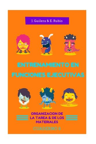 Entrenamiento en Funciones Ejecutivas. Organización Tarea y Materiales. Cuaderno 8.: Fichas para trabajar Funciones Ejecutivas. Organización Tarea y ... Cuaderno 8. (Volume 8) (Spanish Edition)