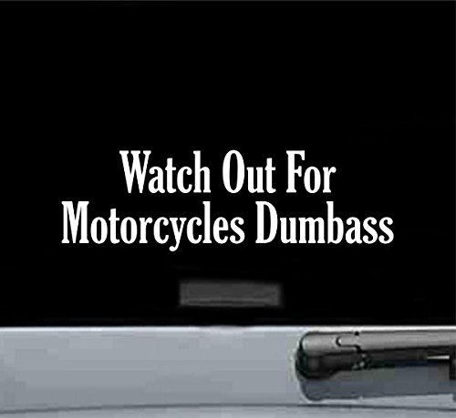 Watch Out for Motorcycles Dumba*s Vinyl Decal Sticker - Watch Out For Motorcycles Sticker