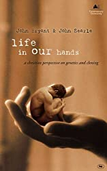 Life in our hands: A Christian Perspective on Genetics and Cloning