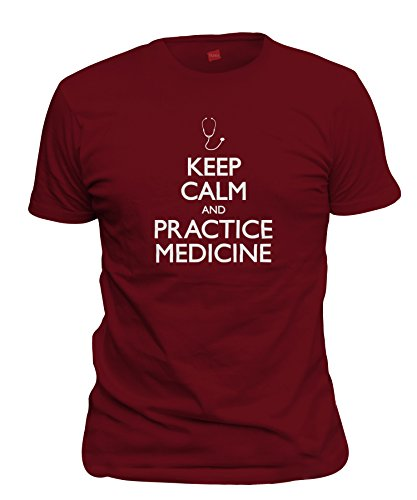 ShirtLoco Men's Keep Calm And Practice Medicine T-Shirt, Cardinal Red - Cardinal T-shirt Practice