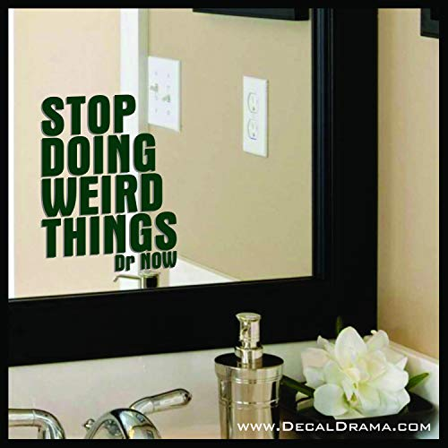 Stop Doing Weird Things, Body Positive Mirror Motivator Decal (My 600 Lb Life Dr Nowzaradan Diet)