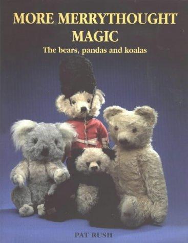 more-merrythought-magic-the-bears-pandas-and-koalas-by-pat-rush-2003-01-01
