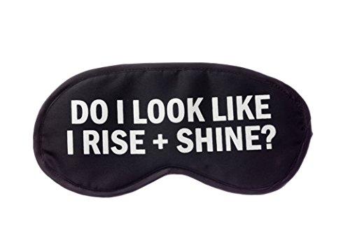 Do I Look Like I Rise + Shine? Sleep Mask in Black and White