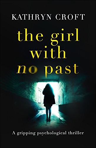 The Girl With No Past: A gripping psychological thriller cover