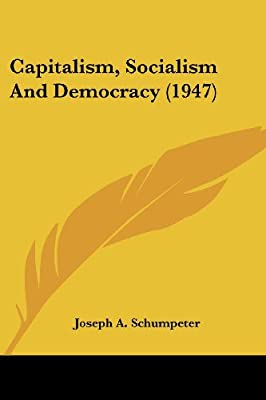 Capitalism, Socialism and Democracy (1947): Amazon.es: Schumpeter, Joseph Alois: Libros en idiomas extranjeros