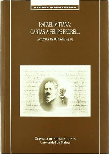 Rafael Mitjana: Cartas a Felipe Pedrell Studia Malacitana ...