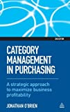 img - for Category Management in Purchasing: A Strategic Approach to Maximize Business Profitability by Jonathan O'Brien (2012-08-15) book / textbook / text book