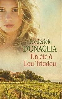Un été à Lou Triadou, Onaglia, Frédérick d'