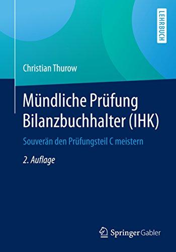 Download Mündliche Prüfung Bilanzbuchhalter (IHK): Souverän den Prüfungsteil C meistern (German Edition) Pdf
