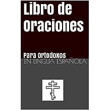 Libro de Oraciones : para Ortodoxos (Spanish Edition)
