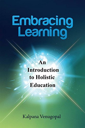 Embracing Learning: An Introduction to Holistic Education by [Venugopal, Kalpana]