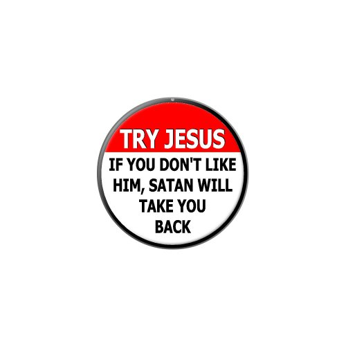 Graphics and More Try Jesus If Don't Like Him Satan Take You Back - Religious - Lapel Pin Tie Tack]()