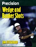 img - for Precision Wedge and Bunker Shots (Precision Golf Series) by David Gould (1998-04-02) book / textbook / text book