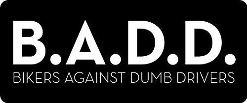 - 3 - B.A.D.D. Bikers Against Dumb Drivers Hard Hat / Biker Helmet Sticker BS 665