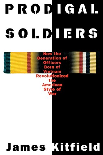 Prodigal Soldiers: How the Generation of Officers Born of Vietnam Revolutionized the American Style of War by Potomac Books