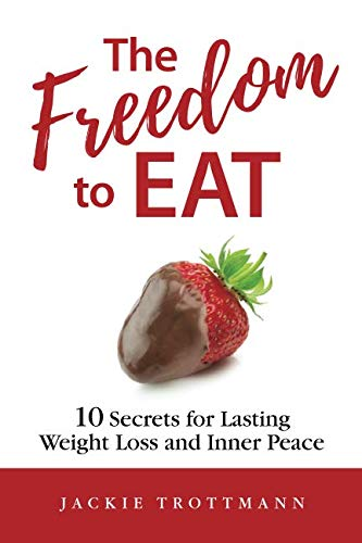 The Freedom to EAT: 10 Secrets for