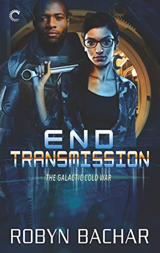End Transmission (The Galactic Cold War Book 3)