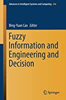 Fuzzy Information and Engineering and Decision Front Cover