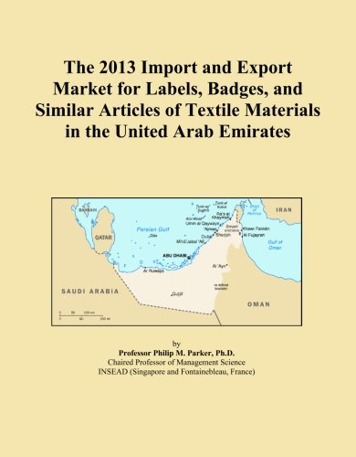 The 2013 Import and Export Market for Labels, Badges, and Similar Articles of Textile Materials in the United Arab Emirates